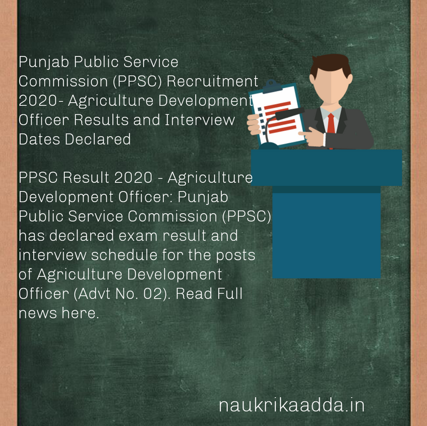 Punjab Public Service Commission (PPSC) Recruitment 2020- Agriculture Development Officer Results and Interview Dates Declared