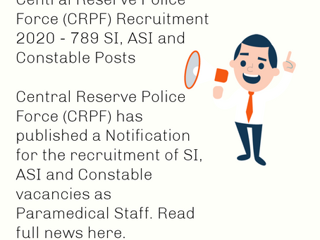 Central Reserve Police Force (CRPF) Recruitment 2020 - 789 SI, ASI and Constable Posts