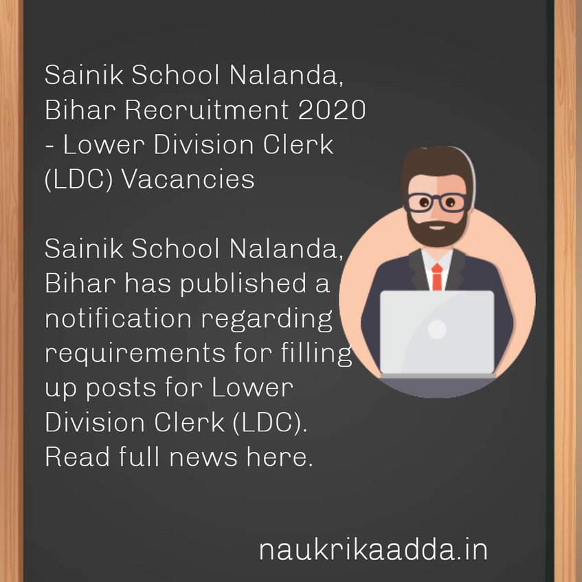 Sainik School Nalanda, Bihar Recruitment 2020 - Lower Division Clerk (LDC) Vacancies