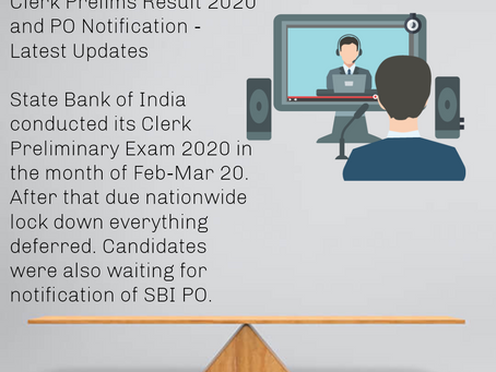 State Bank of India (SBI) Clerk Prelims Result 2020 and PO Notification - Latest Updates