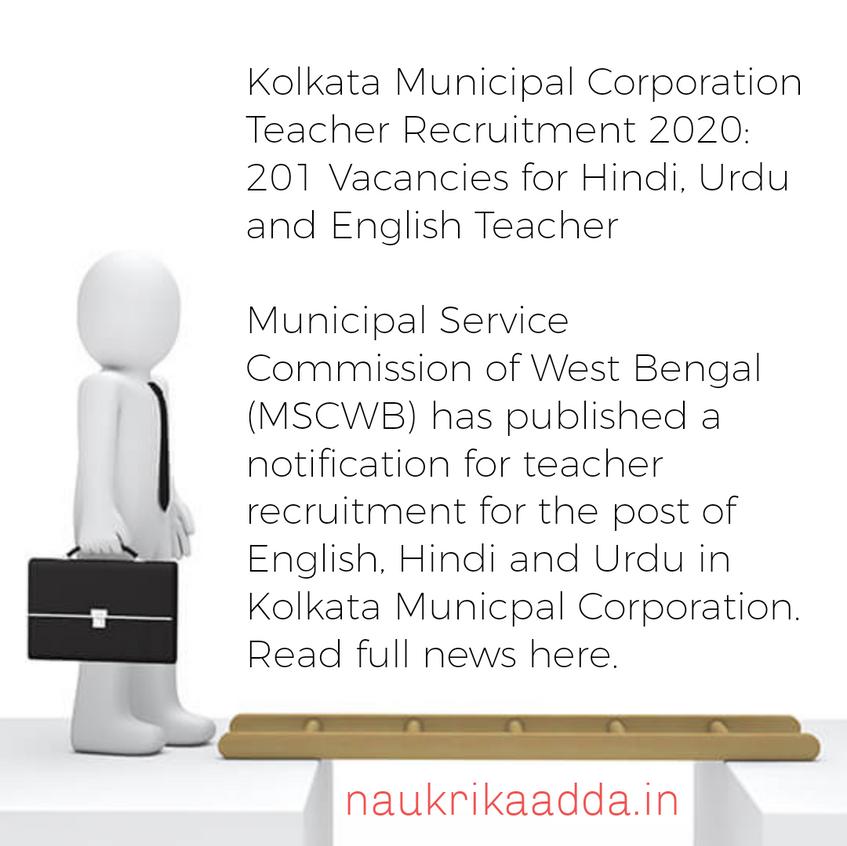 Kolkata Municipal Corporation Teacher Recruitment 2020: 201 Vacancies for Hindi, Urdu and English Teacher
