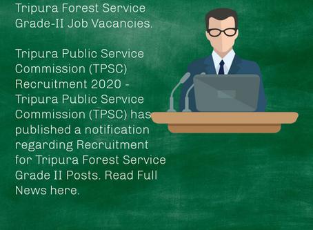 Tripura Public Service Commission (TPSC) Recruitment 2020 - Tripura Forest Service Grade-II Post