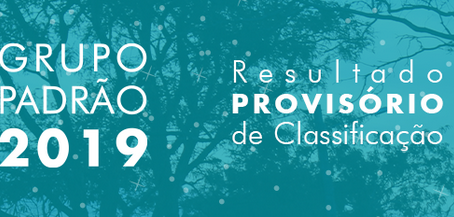 Resultado Provisório de Classificação – Grupo Padrão 2018/2019