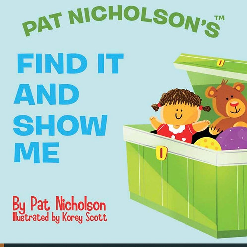 Find It and Show Me  (Board Book) $12.50 (No Tax)