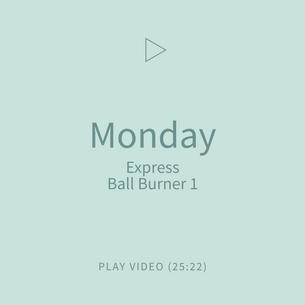 02-Monday-Express-BallBurner1.png
