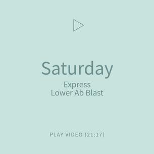 09-Saturday-ExpressLowerAbBlast.png