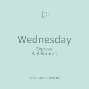 05-Wednesday-ExpressBallBurner2.png