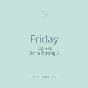 07-Friday-ExpressBarreStrong3.png