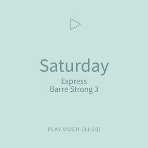 08-Saturday-ExpressBarreStrong3.png