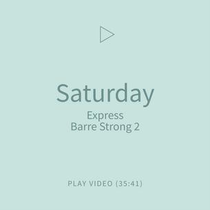 10-Saturday-ExpressBarreStrong2.png