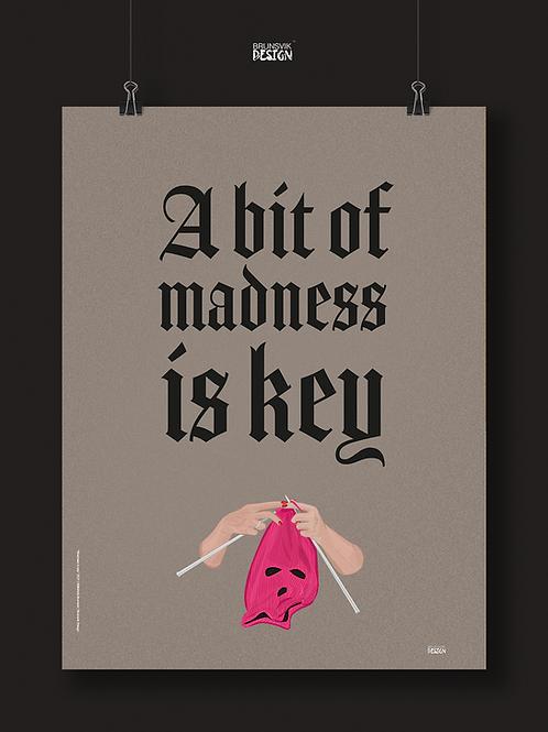 Madness is key