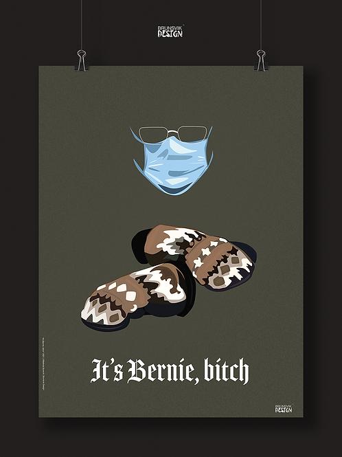 It's Bernie, bitch