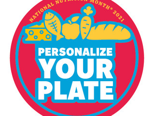 National Nutrition Month®: Personalize Your Plate!