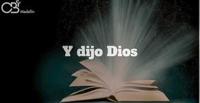 Y dijo Dios: ....
