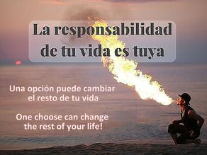 Una opción puede cambiar el resto de tu vida / One choice can change the rest of your life