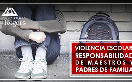 Violencia Escolar – Responsabilidad de Maestros y Padres de Familia
