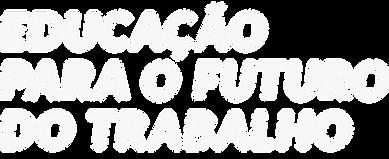 EDUCAÇÃO_PARA_O_FUTURODO_TRABALHO@2x