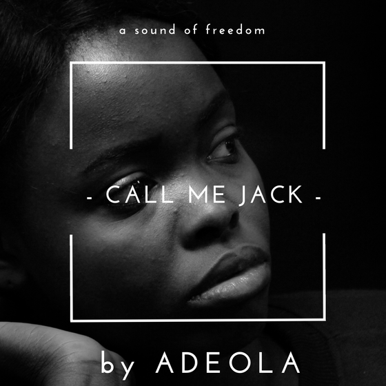 Adeola releases debut EP - Call Me JACK