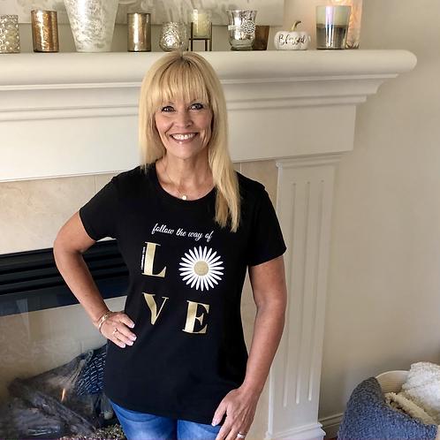 Follow the Way of Love T-Shirt