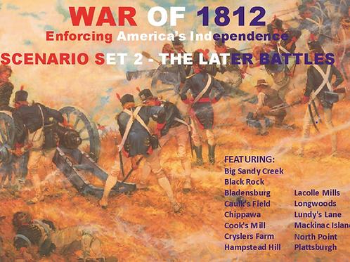 War of 1812 Scenario Set 2 – the Later Battles