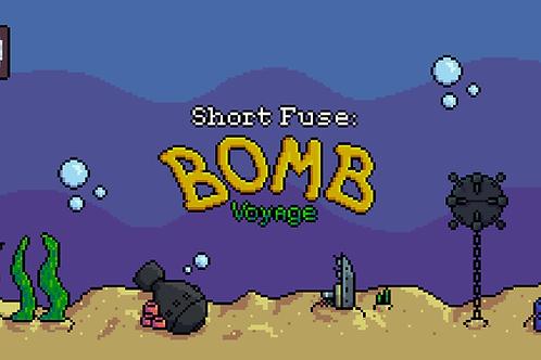 Short Fuse: Bomb Voyage