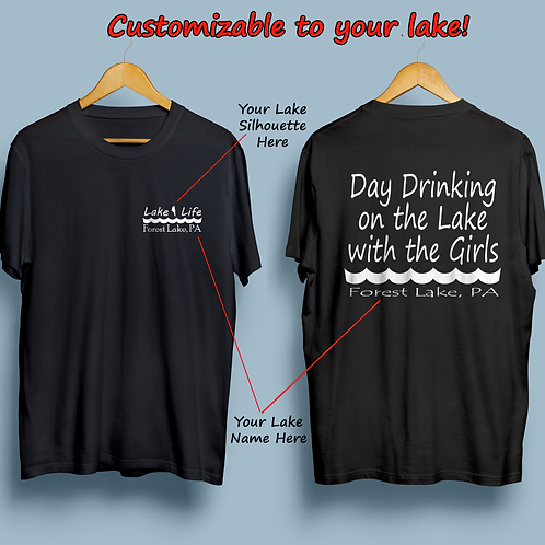 Day Drinking On The Lake With The Girls Customizable Lake Life T-Shirt