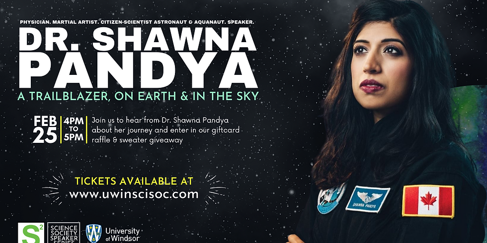 SCIENCE SOCIETY PRESENTS: A SPEAKER SERIES WITH DR. SHAWNA PANDYA