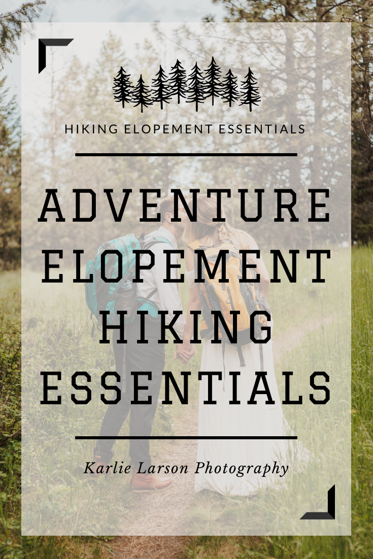 adventure elopement hiking essentials, what to bring on your hiking elopement