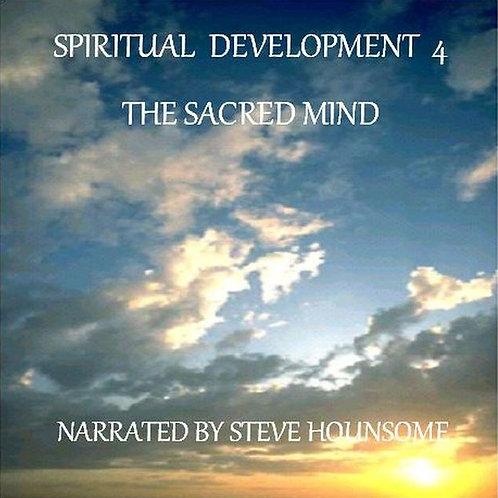 Spiritual Development 4 - The Sacred Mind