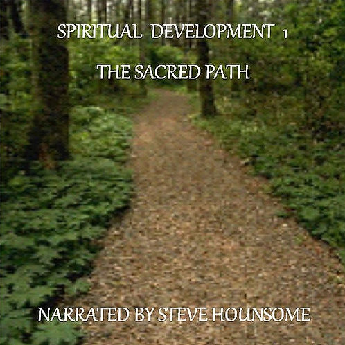 Spiritual Development 1 - The Sacred Path