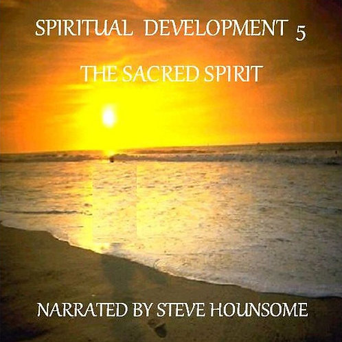 Spiritual Development 5 - The Sacred Spirit