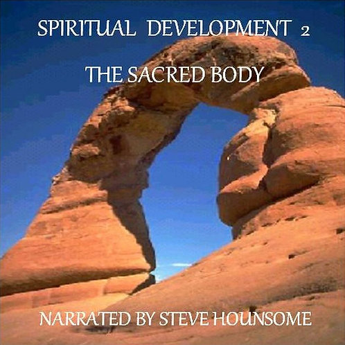 Spiritual Development 2 - The Sacred Body