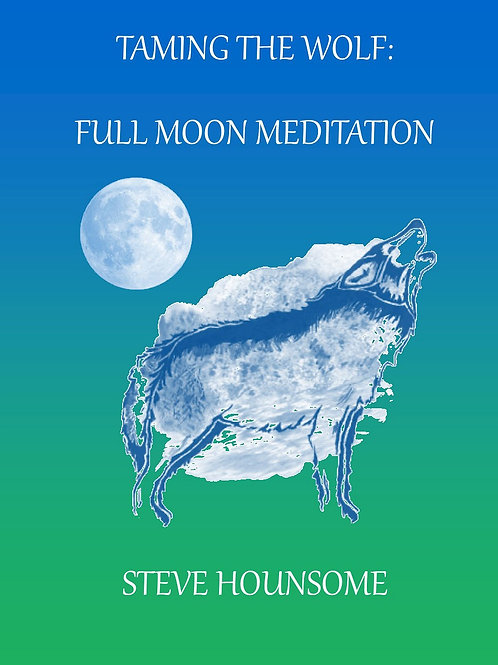 Taming the Wolf - Full Moon Meditation