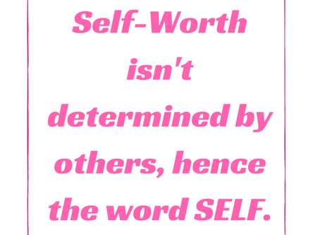 Self-Worth Isn't Determined By Others