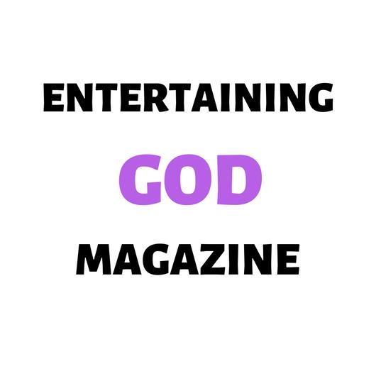 Entertaining God Magazine
