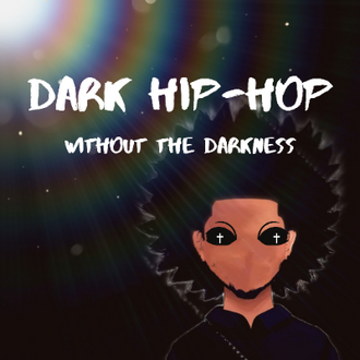 Dark Hip-Hop   Without The Darkness