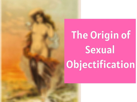 The Origin of Sexual Objectification
