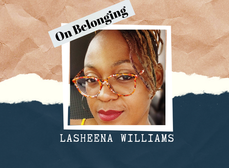 In Case You Missed It:  On Belonging Series Conversation with Arielle Nobile and LaSheena Williams