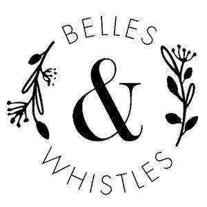 Belles & Whistles
