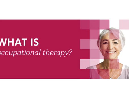 WHAT IS OCCUPATIONAL THERAPY AND WHY IS IT IMPORTANT?