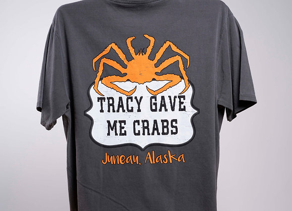 Tracy Gave Me Crabs Tee