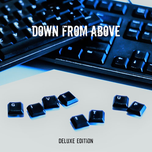 Down From Above - Give It Up (Deluxe Edition) CD