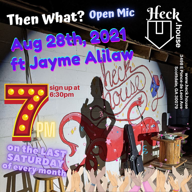 Then What? Open Mic ft Jayme Alilaw