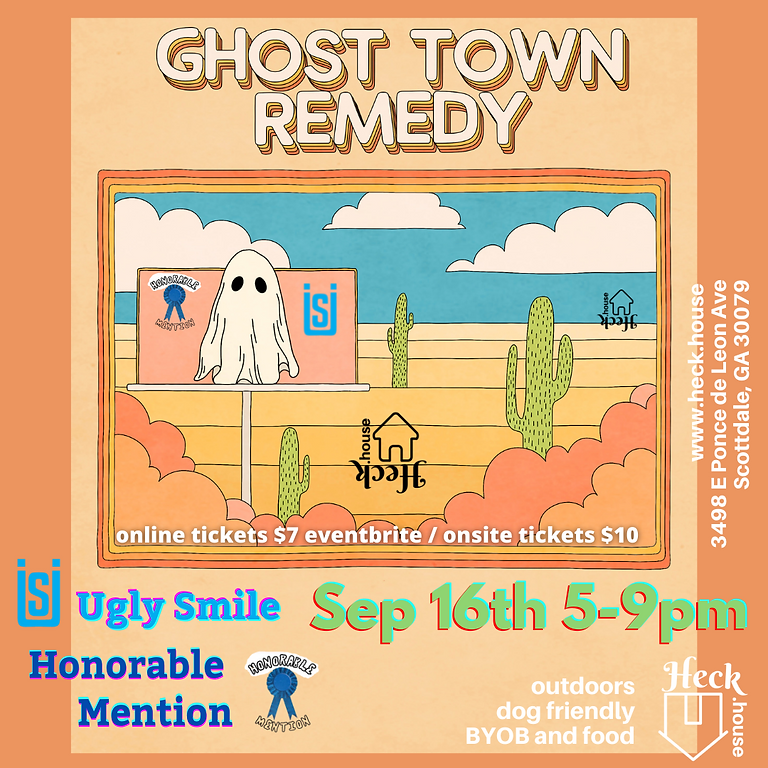 Ghost Town Remedy with Ugly Smile and Honorable Mention