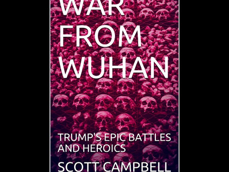 "WAR FROM WUHAN: THE ""CRIME OF THE CENTURY"" FOLLOWED BY THE ""GREATEST COVER-UP IN HUMAN HISTORY"""