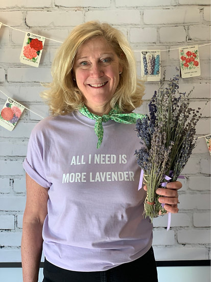 """""""ALL I NEED IS MORE LAVENDER"""" T-Shirt"""