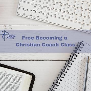 Free Becoming a Christian Coach Class.pn