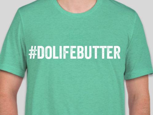 #DoLifeButter T-Shirt