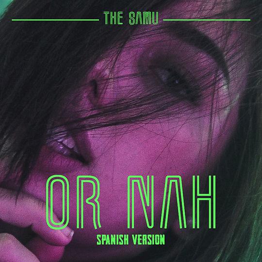 Or Nah (Spanish Version)