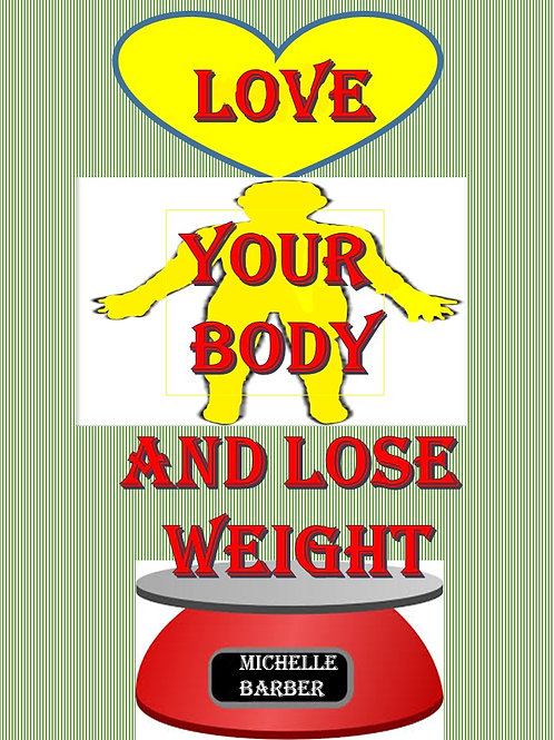 Love Your Body and Lose Weight